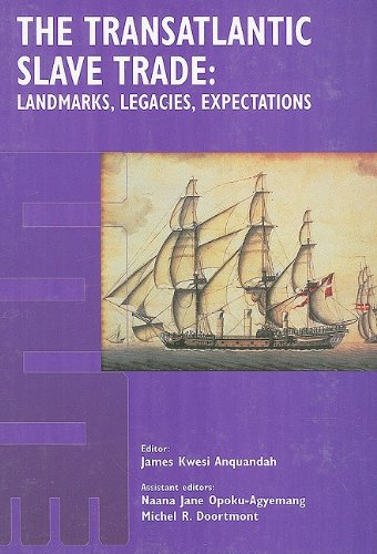 The Transatlantic Slave Trade: Landmarks, Legacies, Expectations Proceedings of the International ...