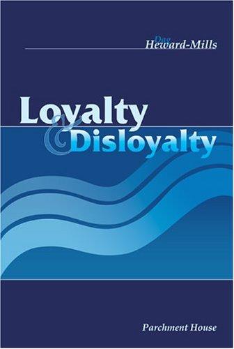 Loyalty and Disloyalty: Heward-mills Dag