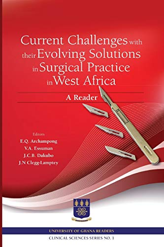 9789988860226: Current Challenges with their Evolving Solutions in Surgical Practice in West Africa. A Reader