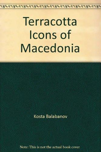 Terakotnite ikoni vo Makedonija =: Terracotta icons: Balabanov, Kosta