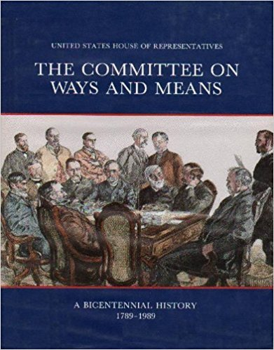 9789990011029: Committee on Ways and Means, a Bicentennial History, 1789-1989