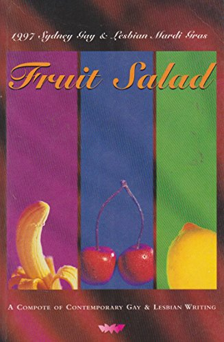 Fruit Salad: A Compote of Contemporary Gay: Luker, Trish; Drinnan,