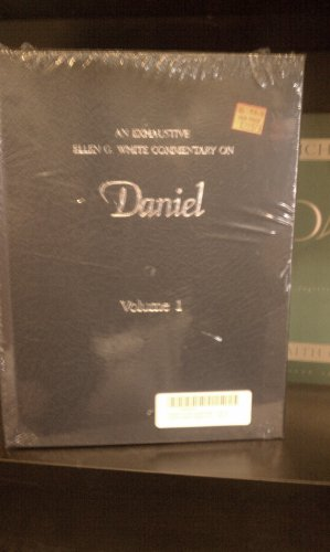 9789990022889: An Exhaustive Ellen G. White Commentary on Daniel and Revelation