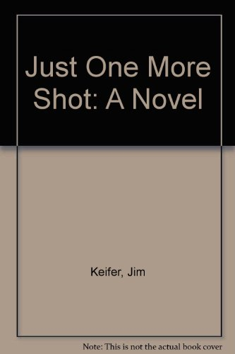 9789990051858: Just One More Shot: A Novel