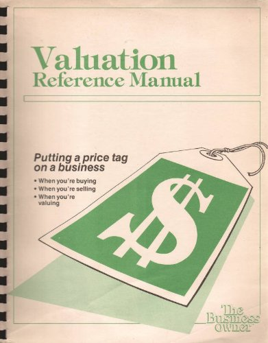 9789990055290: Valuation Reference Manual: Putting a Price Tag on a Business When Youre Buying, When Your Selling, When Youre Valuing