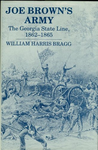 9789990067132: Joe Brown's Army: The Georgia State Line, 1862-1865