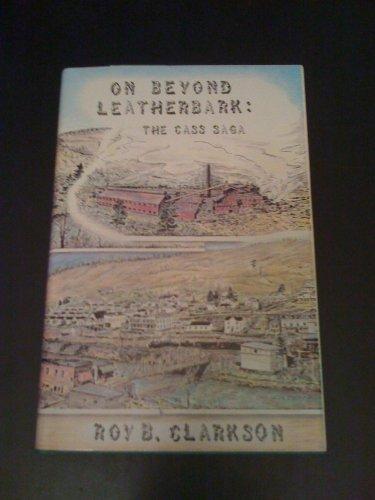 9789990123630: On Beyond Leatherbark: The Cass Saga