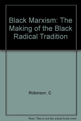9789990182729: Black Marxism: The Making of the Black Radical Tradition