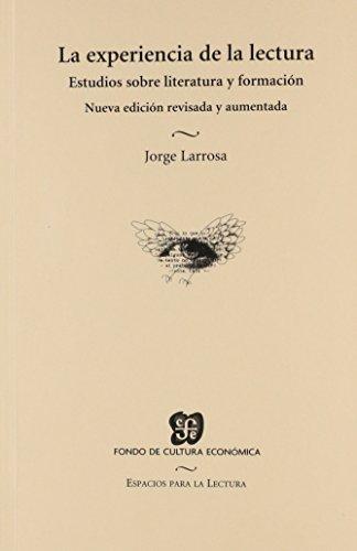 EXPERIENCIA DE LA LECTURA, LA: Jorge, Larrosa