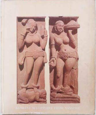 9789990235920: Kushana Sculptures from Sanghol: A Recent Discovery, Vol. 1