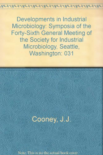 Developments in Industrial Microbiology: Volume 31: Symposia of the Forty-Sixth General Meeting of ...