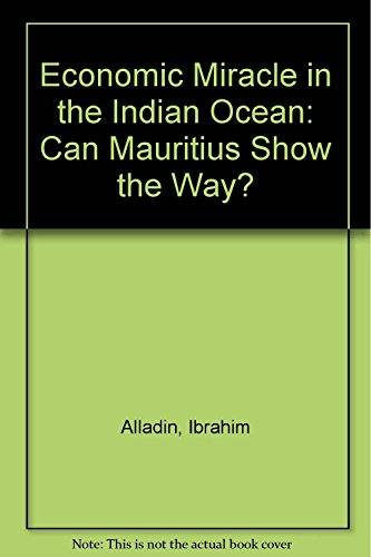 9789990301649: Economic Miracle in the Indian Ocean: Can Mauritius Show the Way?