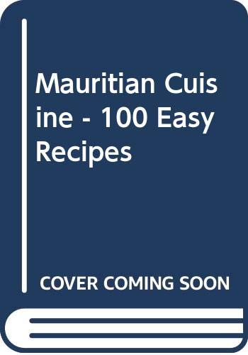 9789990304930: Mauritian Cuisine - 100 Easy Recipes