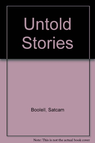 Untold Stories: A Collection of Socio-Political Essays, 1950-1995: Satcam Boolell