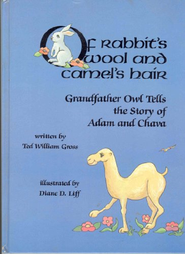9789990307429: Of Rabbit's Wool and Camel's Hair: Grandfather Owl Tells the Story of Adam and Chava
