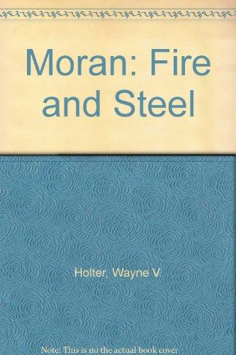 9789990311426: Moran: Fire and Steel