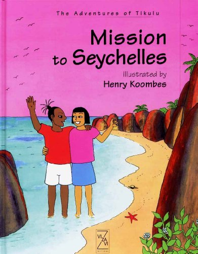 Mission to Seychelles (The Adventures of Tikulu): Christophe Cassiau-Haurie