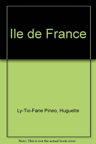 Ile de France (French Edition): Huguette Ly-Tio-Fane Pineo