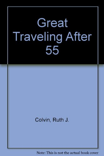 9789990350838: Great Traveling After 55