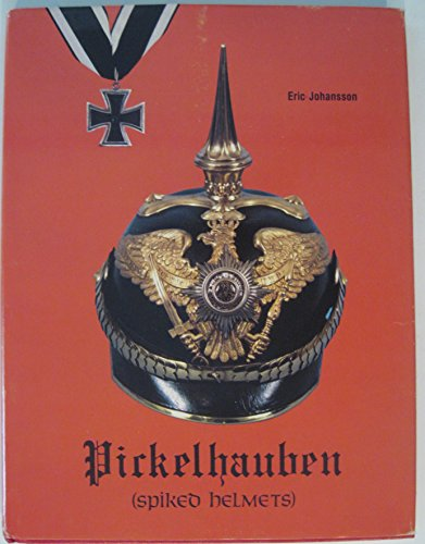 Pickelhauben (Spiked Helmets) - the Glittering Age: German Headdress from the Seventeenth to the ...