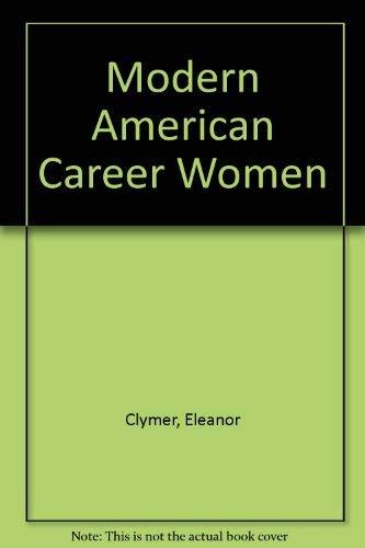 Modern American Career Women: Eleanor Clymer, Lillian Erlich
