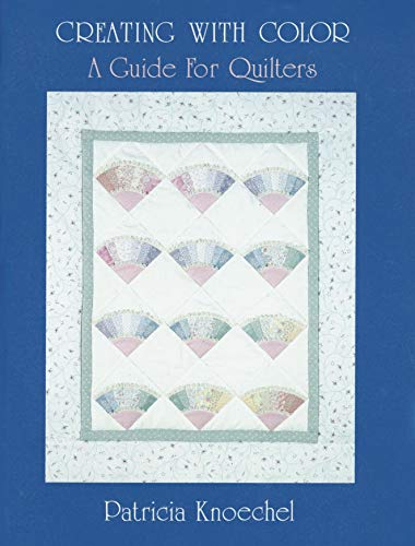 9789990373271: Creating With Color: A Guide for Quilters