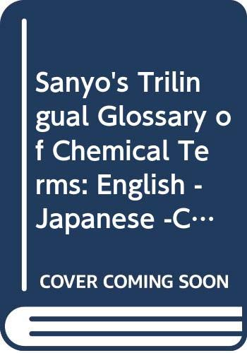 9789990400045: Sanyo's Trilingual Glossary of Chemical Terms: English -Japanese -Chinese (Dutch Edition)