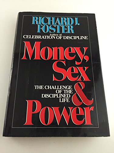 9789990409819: Money, Sex and Power the Challenge of the Disciplined Life