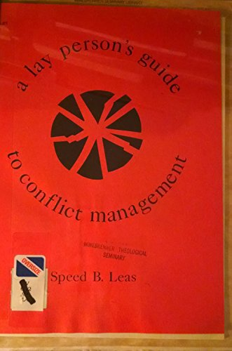 A Lay Person's Guide to Conflict Management (Al 38): Leas, Speed B.