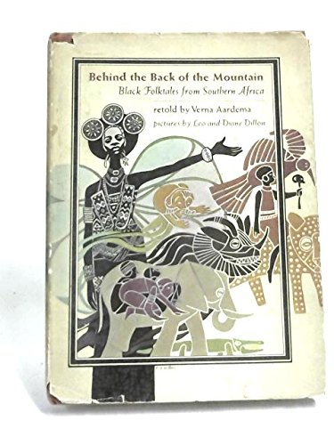Behind the Back of the Mountain: Black Folktales from Southern Africa: Verna Aardema