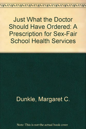 9789990440348: Just What the Doctor Should Have Ordered: A Prescription for Sex-Fair School Health Services