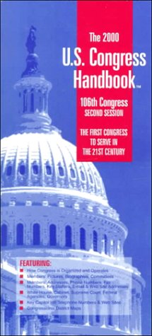 The 2000 U.S. Congress Handbook: 106th Congress Second Session: The First Congress to Serve in the ...