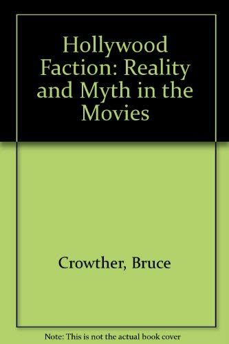 9789990456530: Hollywood Faction: Reality and Myth in the Movies