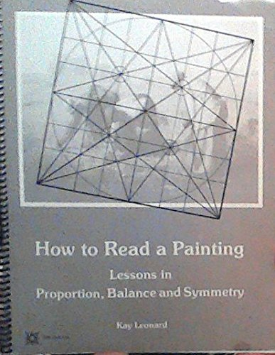 9789990474640: How to Read a Painting: Lessons in Proportion, Balance and Symmetry