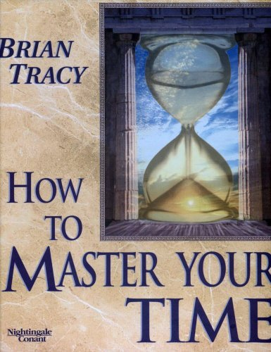 how to master your time by brian tracy nightingale conant. Black Bedroom Furniture Sets. Home Design Ideas
