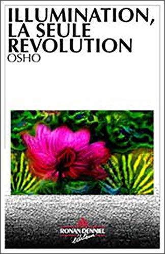 9789990492644: Illumination. la Seule Revolution