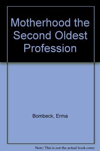 9789990516364: Motherhood: The Second Oldest Profession