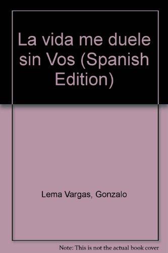 9789990520378: La vida me duele sin Vos (Spanish Edition)