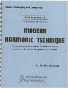 Modern Harmonic Technique: The Elements of Harmony: Gordon Delamont