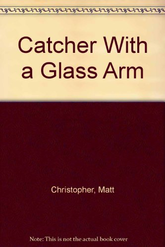 9789990640052: Catcher With a Glass Arm