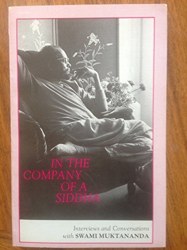 9789990659153: In the Company of a Siddha: Interviews and Conversations With Swami Muktananda