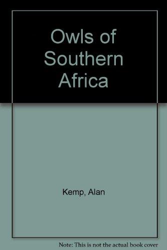 The Owls of Southern Africa: Kemp, Alan and Simon Caliburn