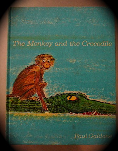 The Monkey and the Crocodile: Paul Galdone