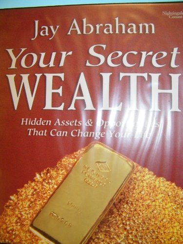 9789990804843: Your Secret Wealth: Hidden Assets & Opportunities That Can Change Your Life