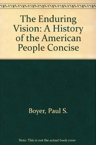 9789990817621: The Enduring Vision: A History of the American People Concise