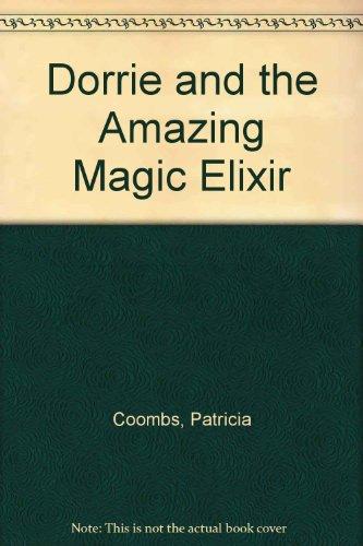 9789990819304: Dorrie and the Amazing Magic Elixir