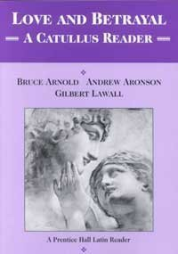 9789990820621: Love and Betrayal: A Catullus Reader