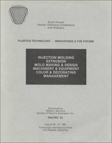 9789990825077: Injection Molding, Extrusion, Mold Making and Design, Machinery and Equipment, Color and Decorating Management: Pactec '81