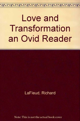 9789990825176: Love and Transformation: An Ovid Reader
