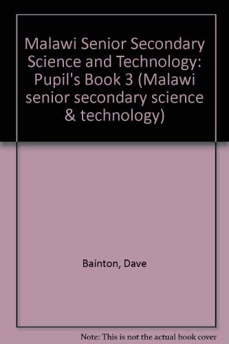 9789990844559: Malawi Senior Secondary Science and Technology: Pupil's Book 3 (Malawi senior secondary science & technology)